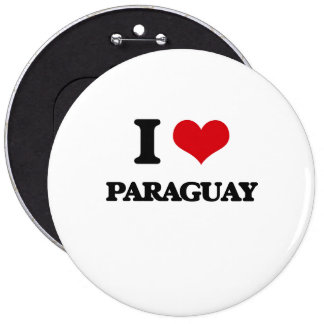I Love Paraguay 6 Inch Round Button