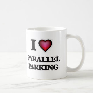 I Love Parallel Parking Coffee Mug