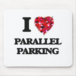 I Love Parallel Parking Mouse Pad