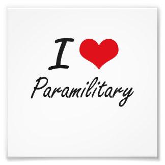 I Love Paramilitary Photo Print
