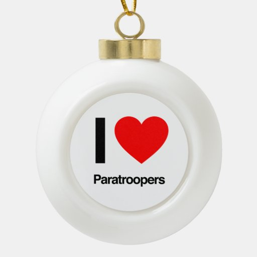 i love paratroopers ornaments