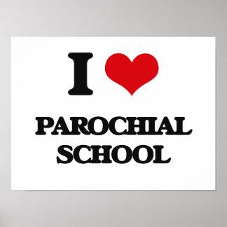 I Love Parochial School Poster