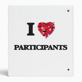 I Love Participants 3 Ring Binder