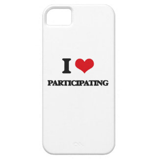 I Love Participating iPhone 5 Covers