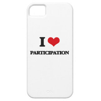 I Love Participation iPhone 5 Cases