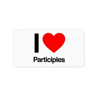 i love participles address label