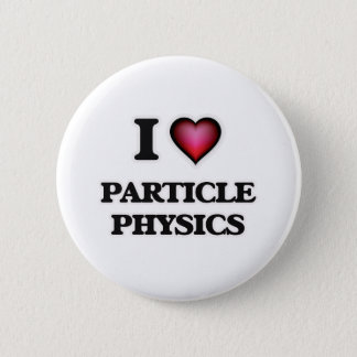 I Love Particle Physics Button