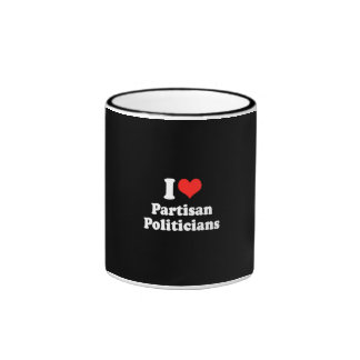 I LOVE PARTISAN POLITICIANS.png Ringer Coffee Mug