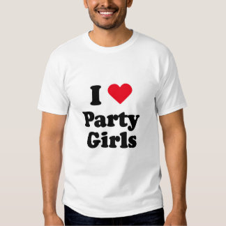 I love party girls T-Shirt