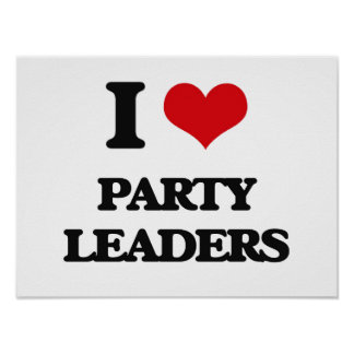 I love Party Leaders Poster
