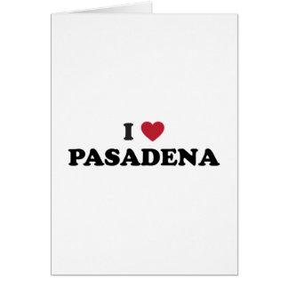 I Love Pasadena California Greeting Card