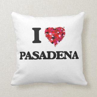 I love Pasadena California Pillow