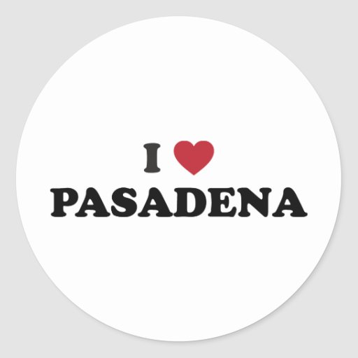 I Love Pasadena California Round Sticker