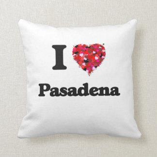 I love Pasadena Texas Pillows