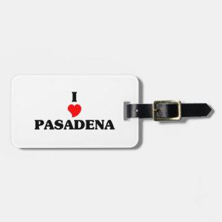 I love Pasadena Tx Tag For Bags