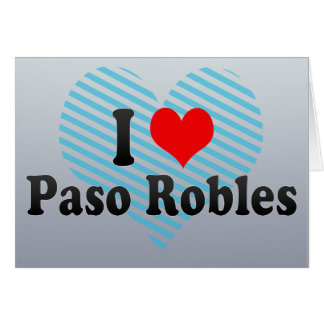 I Love Paso Robles, United States Greeting Cards