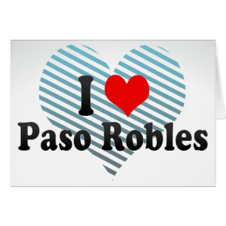 I Love Paso Robles, United States Greeting Card
