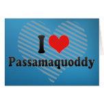 I Love Passamaquoddy Cards