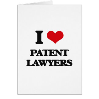 I love Patent Lawyers Cards