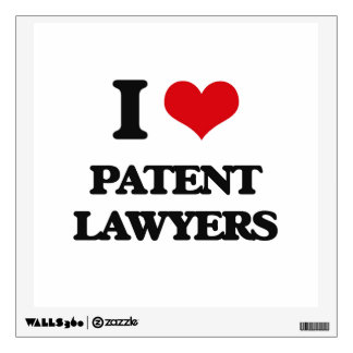 I love Patent Lawyers Room Decal