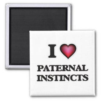 I Love Paternal Instincts Magnet