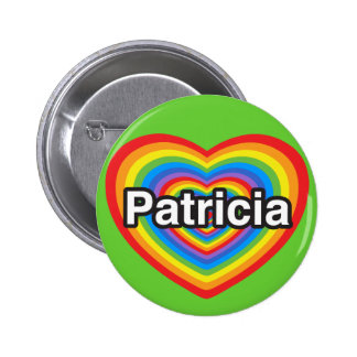 I love Patricia. I love you Patricia. Heart Pinback Button