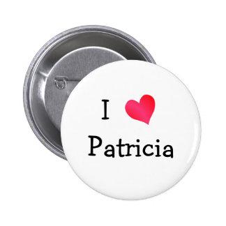 I Love Patricia Pinback Button