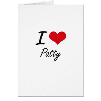 I Love Patty Greeting Card