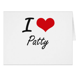 I Love Patty Large Greeting Card