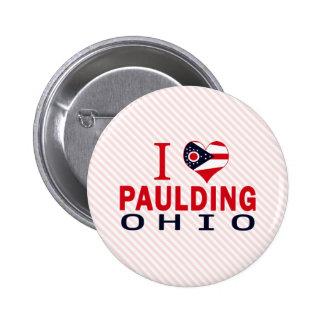 I love Paulding, Ohio Pinback Buttons