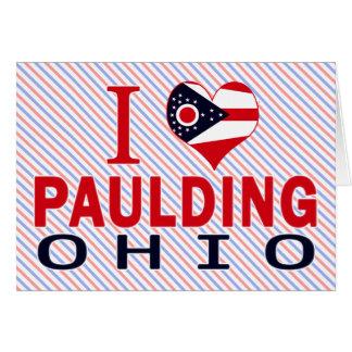 I love Paulding, Ohio Greeting Card