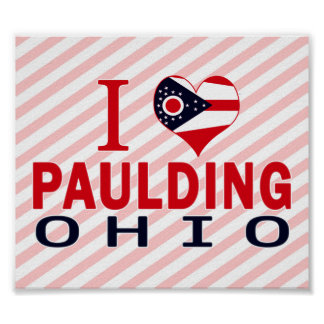 I love Paulding, Ohio Print