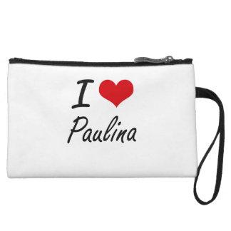 I Love Paulina artistic design Wristlet Purses