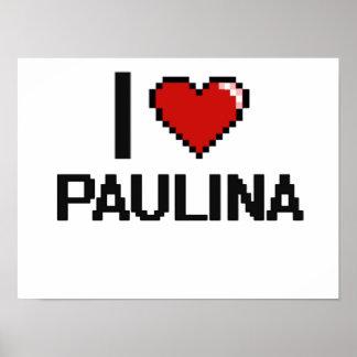I Love Paulina Digital Retro Design Poster