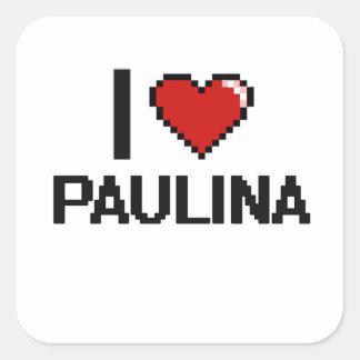 I Love Paulina Digital Retro Design Square Sticker