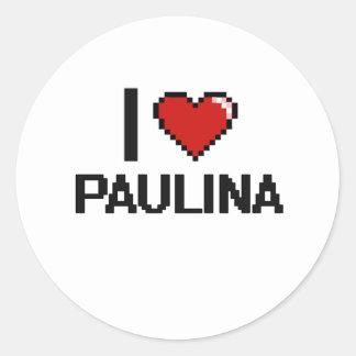 I Love Paulina Digital Retro Design Classic Round Sticker