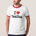 I love Paulina heart T-Shirt