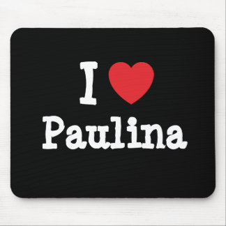 I love Paulina heart T-Shirt Mouse Mat