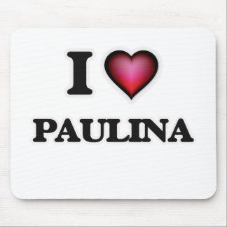 I Love Paulina Mouse Pad