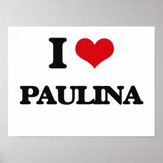 I Love Paulina Poster