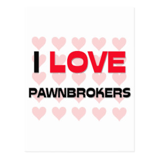 I LOVE PAWNBROKERS POST CARD