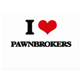 I Love Pawnbrokers Post Cards