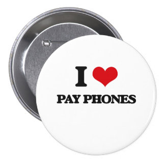 I Love Pay Phones 3 Inch Round Button