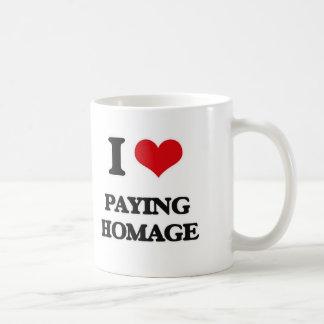 I Love Paying Homage Coffee Mug