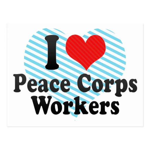 I Love Peace Corps Workers Postcards
