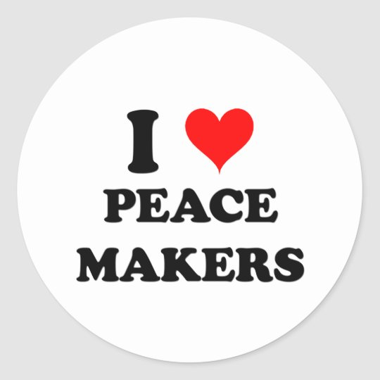 I Love Peace Makers Classic Round Sticker