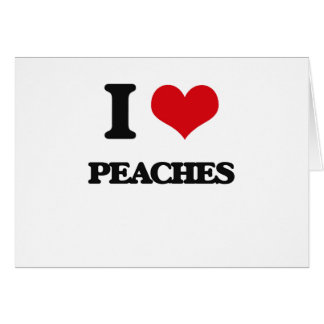I Love Peaches Greeting Card