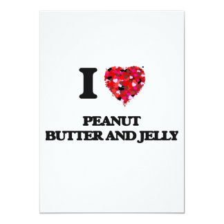 I love Peanut Butter And Jelly 5x7 Paper Invitation Card