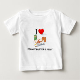 I Love Peanut Butter & Jelly Baby T-Shirt