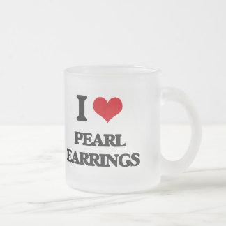 I love Pearl Earrings 10 Oz Frosted Glass Coffee Mug